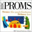 BBC Proms - R. Strauss: Also sprach Zarathustra / Debussy: Jeux / Szymanowski: Songs of an Infatuated Muezzin