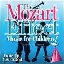 The Mozart Effect Music for Children Vol.1 Tune up Your Mind
