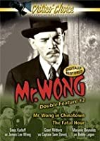 Mr. Wong Double Feature, Vol. 2 - Mr. Wong in Chinatown/The Fatal Hour