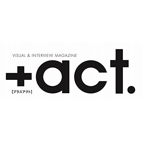 +act. ( プラスアクト )―visual interview magazine 2017年 4月号