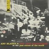 アット・ザ・ジャズ・コーナー・オブ・ザ・ワールド Vol.1/アート・ブレイキー