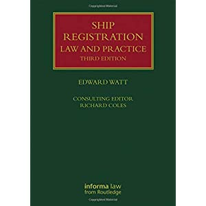 Ship Registration: Law and Practice (Lloyd's Shipping Law Library)