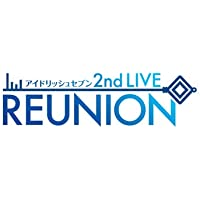 アイドリッシュセブン 2nd LIVE「REUNION」Blu-ray BOX -Limited Edition-