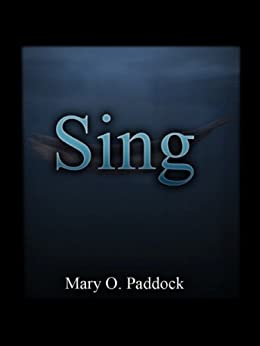 Sing by [Paddock, Mary O]