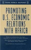 Promoting U.S. Economic Relations With Africa: Report of an Independent Task Force