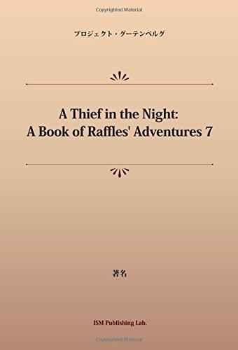 A Thief in the Night: A Book of Raffles' Adventures 7 (パブリックドメイン NDL所蔵古書POD)の詳細を見る