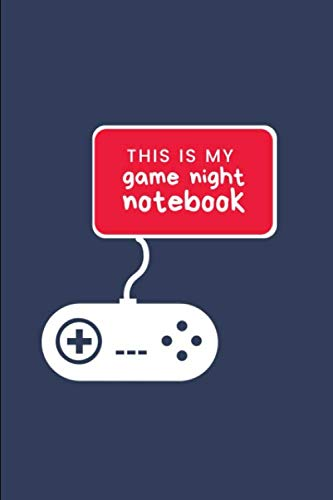 This Is My Game Night Notebook: Gamer Journal Notebook Gift: Great For Kids | Teens | Girls | Boys | Parent Gamers Too | Gaming Diary For Action Adventure | Multi Player | Friend Lists | Birthday | Backpack or Purse Ready | Droppings | RPG |