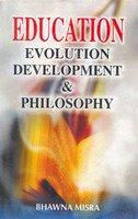Education Evolution Development & Philosophy