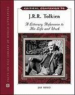 Critical Companion to J. R. R. Tolkien: A Literary Reference to His Life and Work