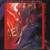 Cruel Yet Fair by Hard Rubber Orchestra