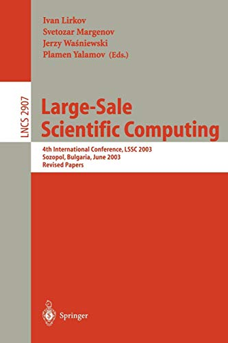 Download Large-Scale Scientific Computing: 4th International Conference, LSSC 2003, Sozopol, Bulgaria, June 4-8, 2003, Revised Papers (Lecture Notes in Computer Science) 3540210903