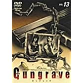 GUNGRAVE VOL.13 [DVD]