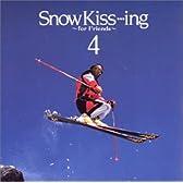 Snow Kiss・・・Ing ~皆で聴くスキードライブ・ミュージック