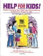 Help for Kids: Understanding Your Feelings About Having a Parent in Prison or Jail