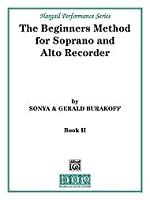 Alfred Publishing 00-H52 The Beginners Method for Soprano and Alto Recorder - Music Book