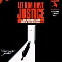 Let Him Have Justice (Original London Cast)