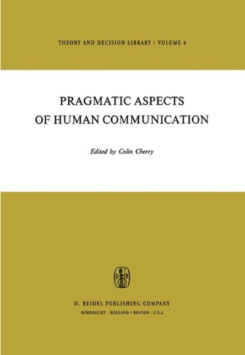 Pragmatic Aspects of Human Communication (Theory and Decision Library)