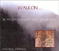 Walk on-a High Mountain Journey