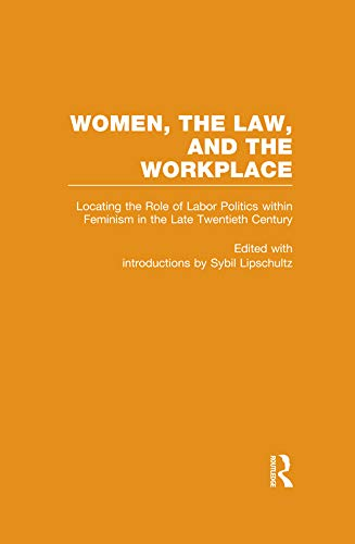 Locating the Role of Labor Politics within Feminism in the Late Twentieth Century: Women, the Law, and the Workplace (Controversies in Constitutional Law Book 3) (English Edition)