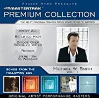 Michael W. Smith Premium Collection, Volume 1 (Mastertrax Premium Collection)