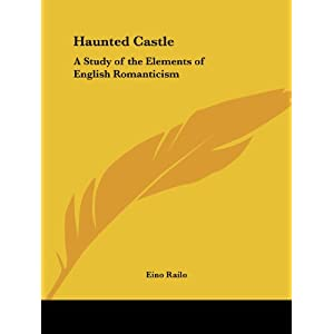 Haunted Castle: A Study of the Elements of English Romanticism 1927