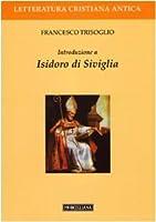 Introduzione a Isidoro di Siviglia