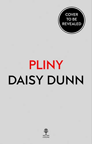 Pliny: Life, Letters and Natural History in the Shadows of Vesuvius (English Edition)