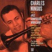 Charles Mingus  - Charles Mingus And His Jazz Composers Workshop (REMASTERED / DIGI-PAK) (IMPORT)