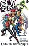 Outsiders VOL 01: Looking for Trouble (Outsiders (DC Comics Numbered))