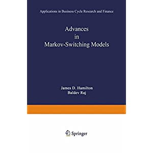 Advances in Markov-Switching Models: Applications in Business Cycle Research and Finance (Studies in Empirical Economics)