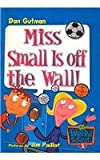 Miss Small Is Off the Wall! (My Weird School)