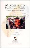 Morozzo Della Rocca, R: Mozambico. Una pace per l'Africa