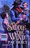 Saddle The Wind (Harlequin Historical)