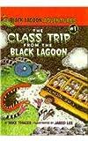 Class Trip from the Black Lagoon (Black Lagoon Adventures (Pb))