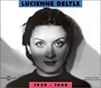 Lucienne Delyle 1939-1946 by Lucienne Delyle (2006-01-01)