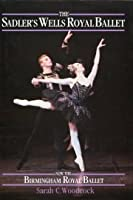 The Sadler's Wells Royal Ballet, Now the Birmingham Royal Ballet