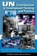 UN Contributions to Development Thinking and Practice (United Nations Intellectual History Project Series) by Richard Jolly Louis Emmerij Dharam Ghai Fr?d?ric Lapeyre(2004-06-18)