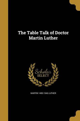 The Table Talk of Doctor Marti...