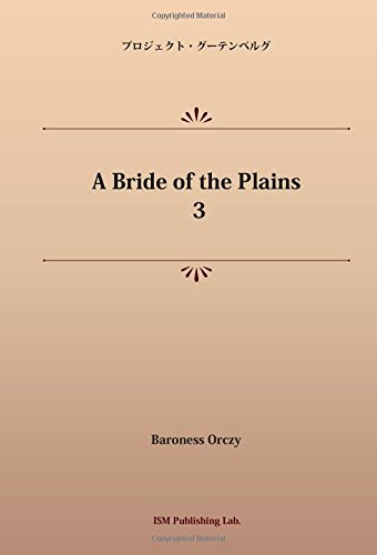 A Bride of the Plains 3 (パブリックドメイン NDL所蔵古書POD)の詳細を見る