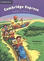Cambridge Express Workbook 5: English for Schools