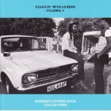 RELAXIN' WITH LOVERS VOLUME4 BUSHAYS LOVERS ROCK COLLECTIONS