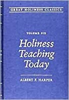 Holiness Teaching Today (Great Holiness Classics)