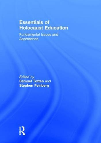 Download Essentials of Holocaust Education: Fundamental Issues and Approaches 1138792055