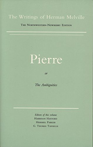 Pierre or the Ambiguities (The Writings of Herman Melville)