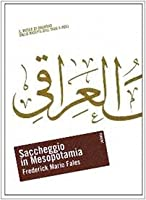 Saccheggio in Mesopotamia. Il Museo di Baghdad dalla nascita dell'Iraq a oggi