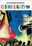 カジノ・ライツ'99~ライヴ・アット・ザ・モントルー・ジャズ・フェスティヴァル [DVD]