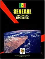 Senegal Diplomatic Handbook (World Business, Investment And Government Library)