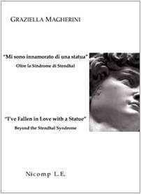 «Mi sono innamorato di una statua». Oltre la sindrome di Stendhal-«I've fallen in love with a statue». Beyond the Stendhal syndrome
