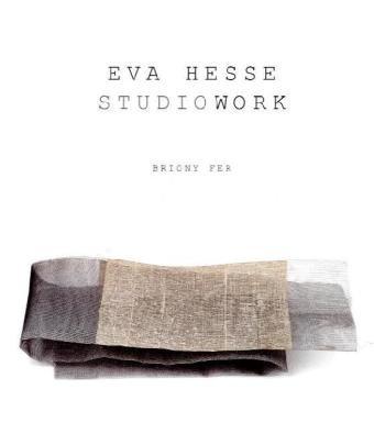 Eva Hesse: Studiowork