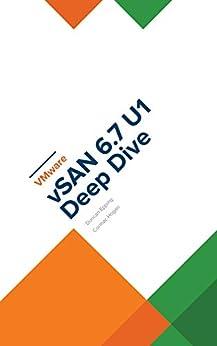 VMware vSAN 6.7 U1 Deep Dive by [Hogan, Cormac, Epping, Duncan]